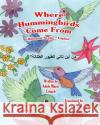 Where Hummingbirds Come from Bilingual Arabic English Adele Marie Crouch Megan Gibbs Rifah Alzahrani 9781545467640 Createspace Independent Publishing Platform