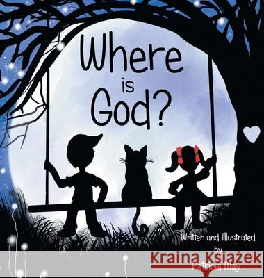 Where is God? Patricia May Patricia May 9780578549286 Books That Inspire a Kid's Imagination - książka