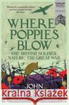Where Poppies Blow Lewis-Stempel, John 9781780224916
