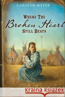Where the Broken Heart Still Beats: The Story of Cynthia Ann Parker Carolyn Meyer 9780780732971 Perfection Learning - książka