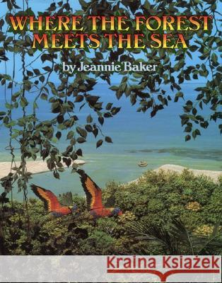 Where the Forest Meets the Sea Jeannie Baker Jeannie Baker 9780688063634 Greenwillow Books - książka
