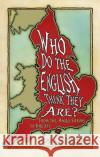 Who Do the English Think They Are?: A History of England in 20 Places Derek J. Taylor 9780750977395 History Press
