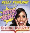 Whoa, Baby! What Just Happened?: What Nobody Tells You about the Postpartum Year - audiobook Kelly Rowland Tristan Bickma 9781478919643 Da Capo Lifelong Books