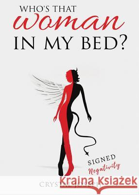 Who's That Woman in My Bed? Crystal Joseph   9780692110560 Burkwood Media - książka