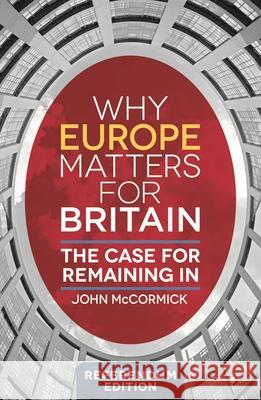 Why Europe Matters for Britain: The Case for Remaining in John McCormick 9781137576828 Palgrave Macmillan Higher Ed - książka