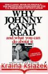Why Johnny Can't Read?: And What You Can Do about It Rudolph Flesch 9780060913403 HarperCollins Publishers