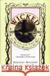 Wicked: The Life and Times of the Wicked Witch of the West Gregory Maguire Douglas Smith 9780060391447 ReganBooks