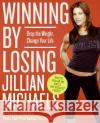 Winning by Losing: Drop the Weight, Change Your Life Jillian Michaels 9780060845476 Collins