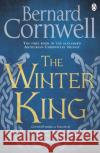 Winter King A Novel of Arthur Cornwell, Bernard 9781405928328 Warlord Chronicles
