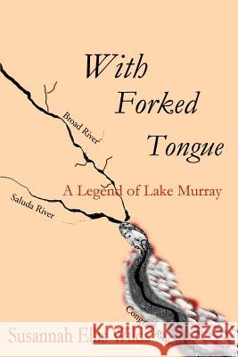 With Forked Tongue: A Legend of Lake Murray Susannah Ellis Wilds 9780595171453 Writers Club Press - książka