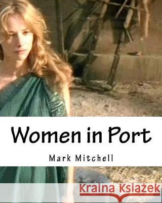 Women in Port Mark Mitchell 9781976086366 Createspace Independent Publishing Platform - książka