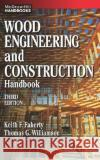 Wood Engineering and Construction Handbook Keith F. Faherty Thomas G. Williamson Thomas G. Williamson 9780070220706 McGraw-Hill Professional Publishing