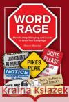Word Rage: How to Stop Worrying and Learn to Love the Language Maeve Maddo 9781517592240 Createspace Independent Publishing Platform