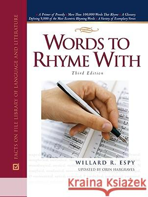 Words to Rhyme with: A Rhyming Dictionary William R. Espy Orin Hargraves 9780816063031 Facts on File - książka