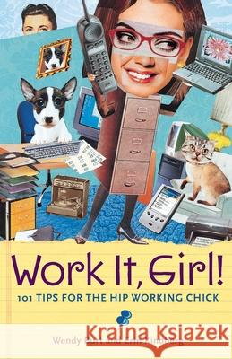 Work It, Girl!: 101 Tips for the Hip Working Chick Wendy Burt Erin Kindberg 9780071409018 McGraw-Hill/Contemporary - książka