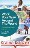 Work Your Way Around the World: The Globetrotters Bible Susan Griffith 9781844556472 Crimson Publishing