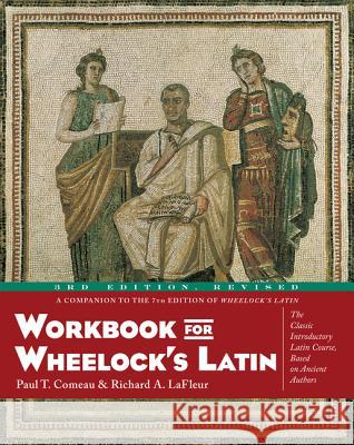 Workbook for Wheelock's Latin, 3rd Edition, Revised Paul T. Comeau Richard A. LaFleur 9780060956424 HarperResource - książka