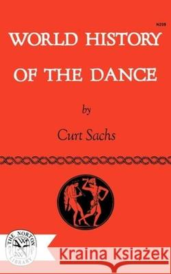 World History of the Dance Curt Sachs 9780393002096 W. W. Norton & Company - książka