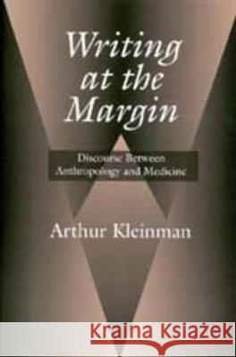Writing at the Margin: Discourse Between Anthro & Medicine Arthur Kleinman 9780520209657 University of California Press - książka