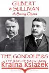 W.S. Gilbert & Arthur Sullivan - The Gondoliers: Or the King of Barataria