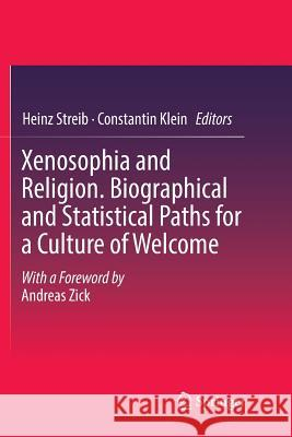 Xenosophia and Religion. Biographical and Statistical Paths for a Culture of Welcome Heinz Streib Constantin Klein 9783030090227 Springer - książka