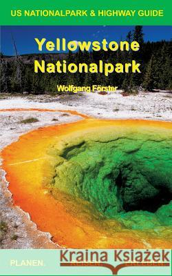 Yellowstone Nationalpark Wolfgang Forster 9783743172777 Books on Demand - książka