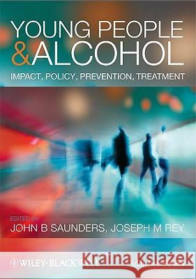 Young People and Alcohol: Impact, Policy, Prevention, Treatment JB Saunders   9781444335989  - książka