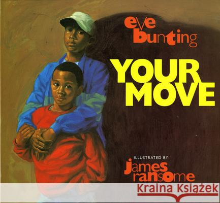 Your Move Eve Bunting Diane D'Andrade James Ransome 9780152001810 Harcourt Children's Books - książka