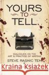 Yours to Tell: Dialogues on the Art & Practice of Writing Steve Rasnic Tem Melanie Tem 9781937009472 Apex Publications