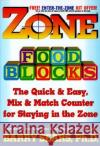 Zone Food Blocks: The Quick and Easy, Mix-And-Match Counter for Staying in the Zone Barry Sears 9780060392420 ReganBooks